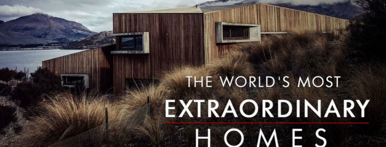 Check Out The World's Most Extraordinary Homes On Netflix and BBC